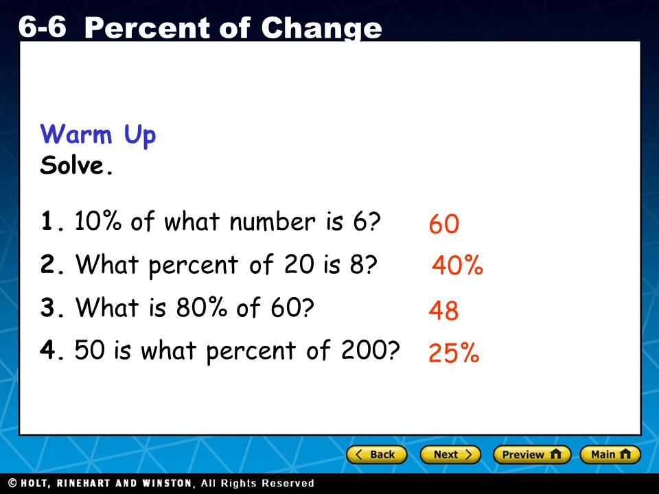 Warm Up Solve. 1. 10% of what number is 6 2. What percent of 20 is 8 3. What is 80% of 60 4. 50 is what percent of 200