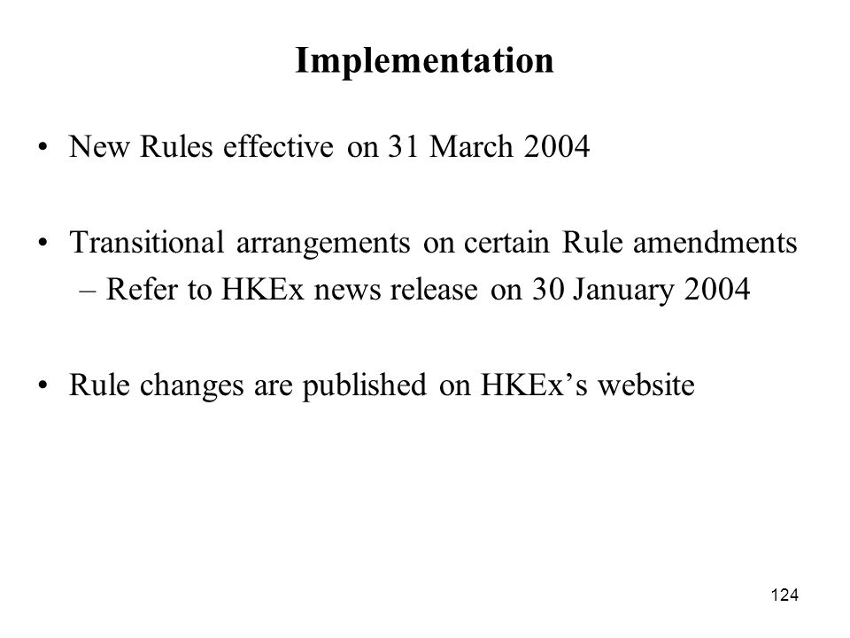 Implementation New Rules effective on 31 March 2004