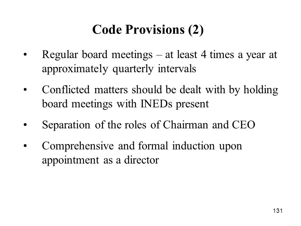 Code Provisions (2) Regular board meetings – at least 4 times a year at approximately quarterly intervals.