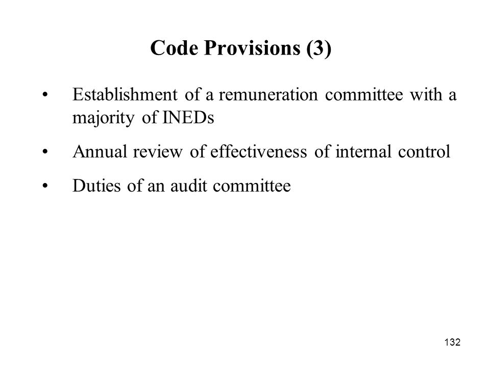 Code Provisions (3) Establishment of a remuneration committee with a majority of INEDs. Annual review of effectiveness of internal control.