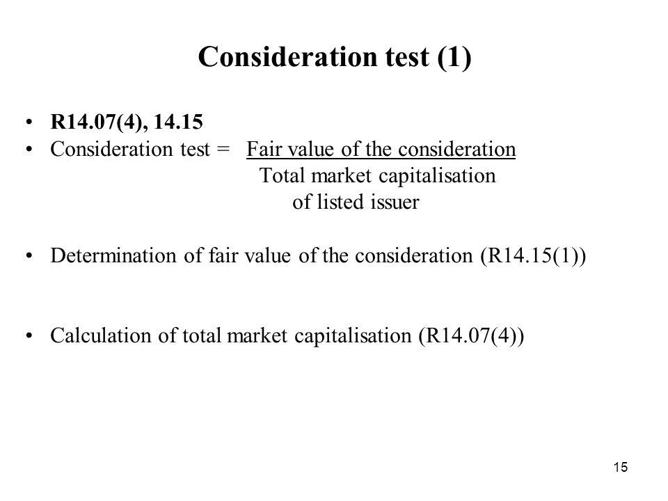 Consideration test (1) R14.07(4), 14.15