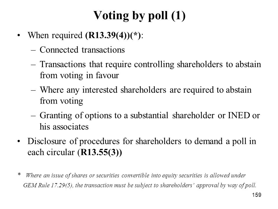 Voting by poll (1) When required (R13.39(4))(*):