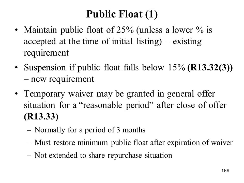 Public Float (1) Maintain public float of 25% (unless a lower % is accepted at the time of initial listing) – existing requirement.