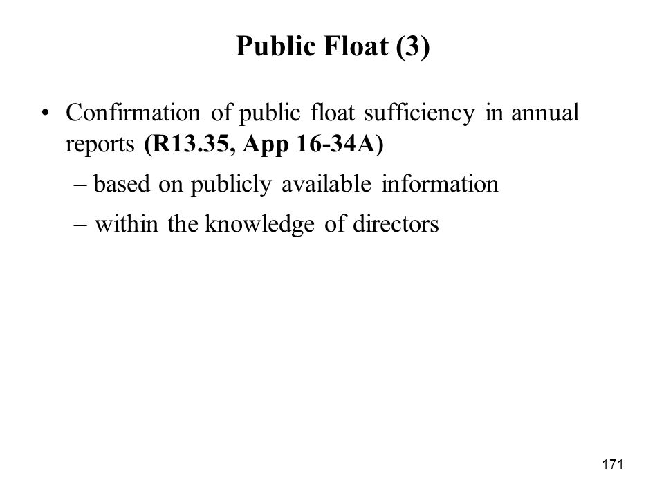 Public Float (3) Confirmation of public float sufficiency in annual reports (R13.35, App 16-34A) – based on publicly available information.