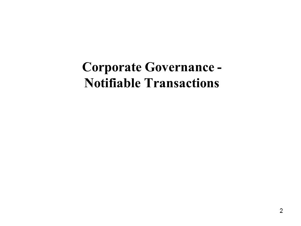 Corporate Governance - Notifiable Transactions