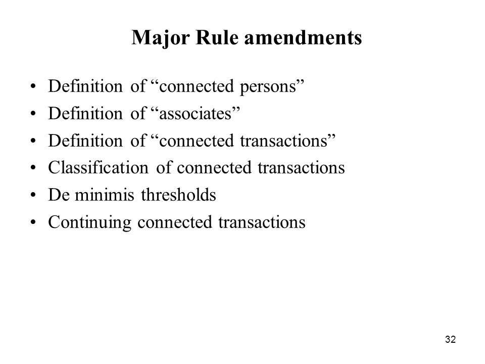 Major Rule amendments Definition of connected persons