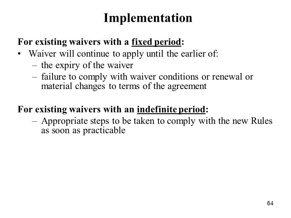 Implementation For existing waivers with a fixed period:
