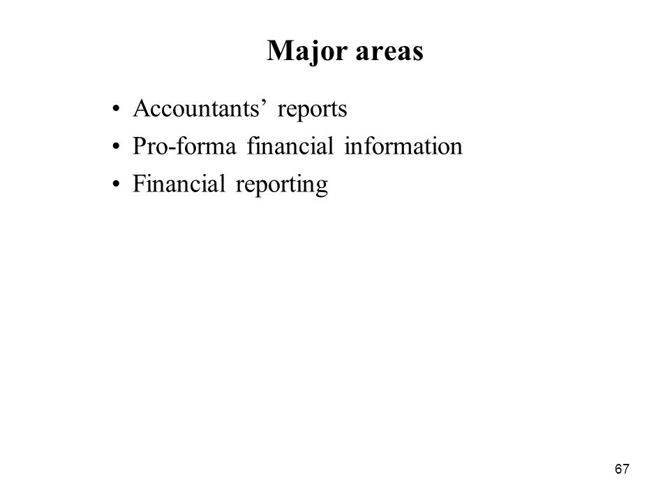 Major areas Accountants' reports Pro-forma financial information