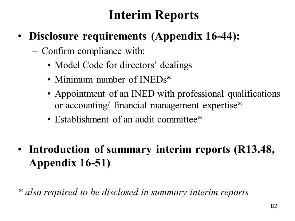 Interim Reports Disclosure requirements (Appendix 16-44):