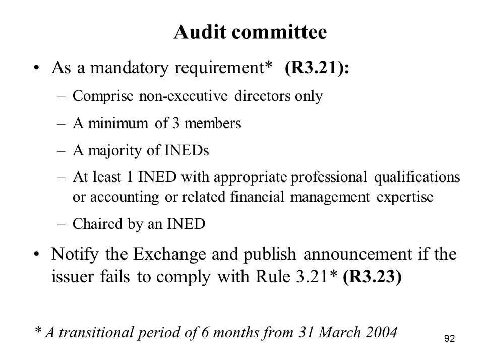 Audit committee As a mandatory requirement* (R3.21):