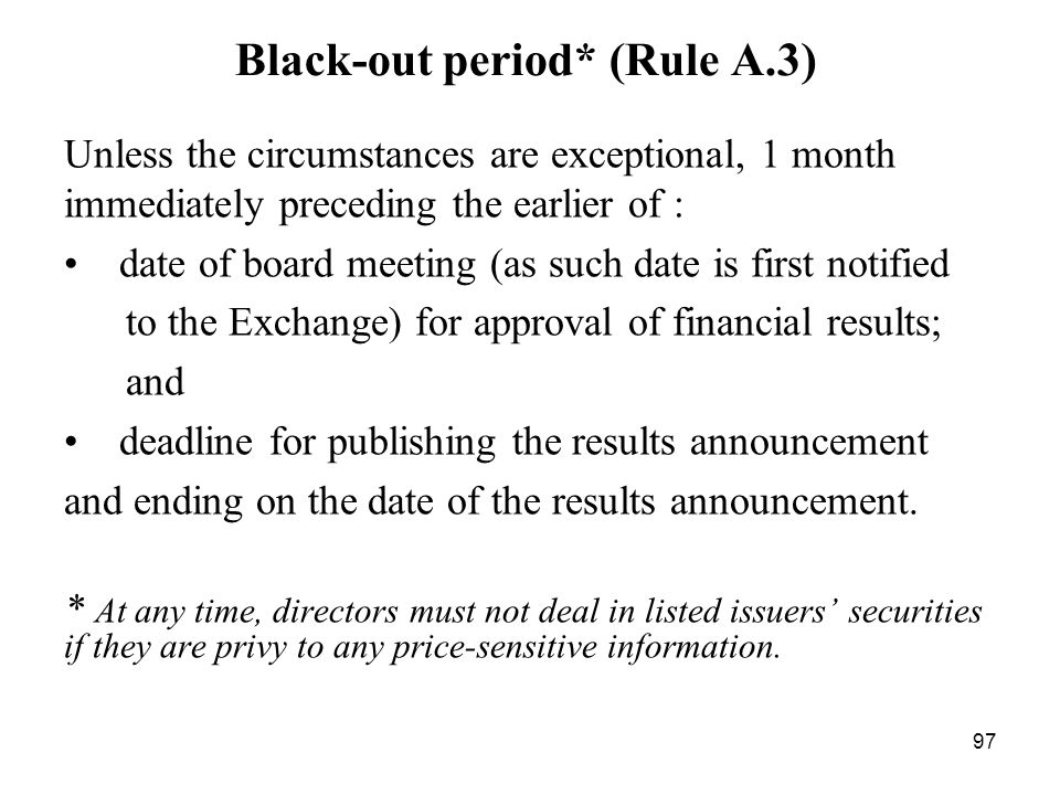 Black-out period* (Rule A.3)