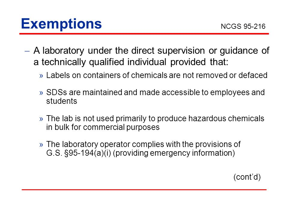 Exemptions NCGS 95-216. A laboratory under the direct supervision or guidance of a technically qualified individual provided that: