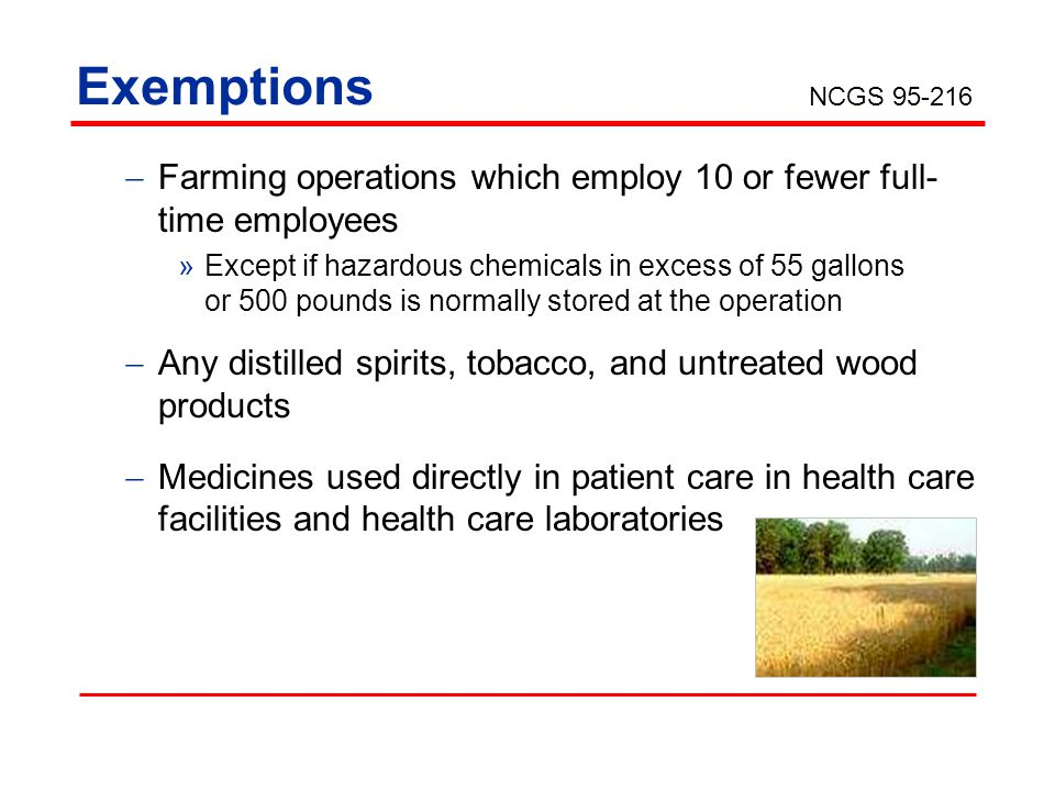 Exemptions NCGS 95-216. Farming operations which employ 10 or fewer full-time employees.