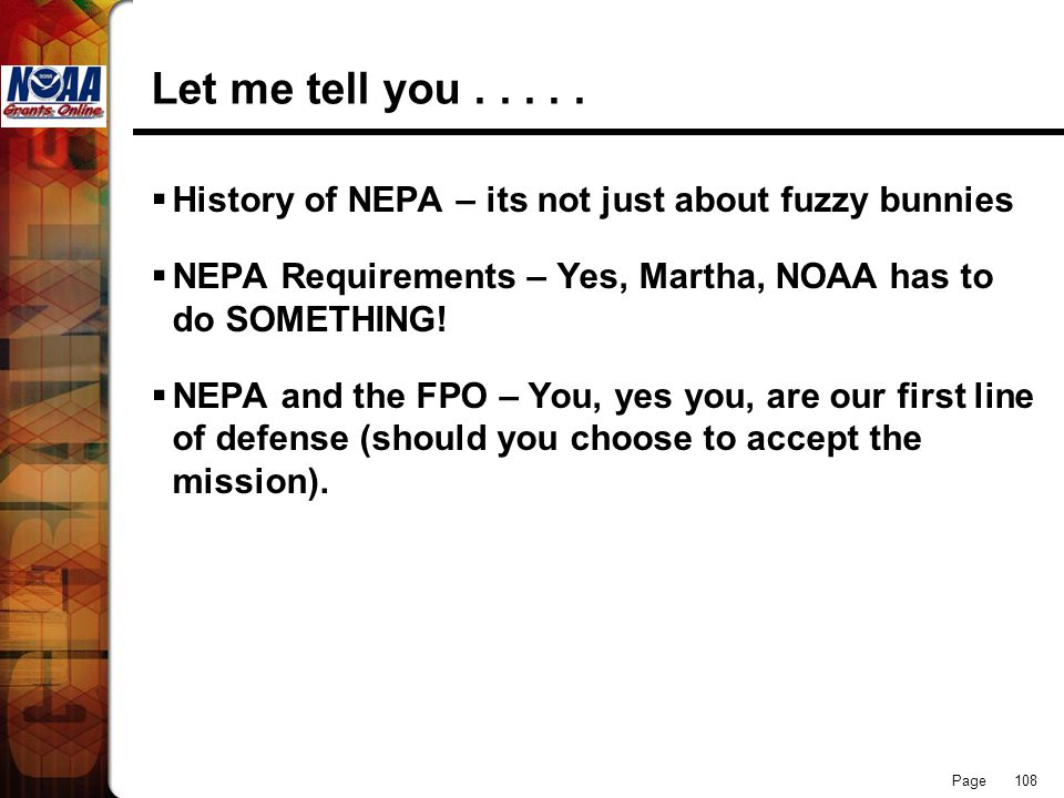 Let me tell you . . . . . History of NEPA – its not just about fuzzy bunnies. NEPA Requirements – Yes, Martha, NOAA has to do SOMETHING!