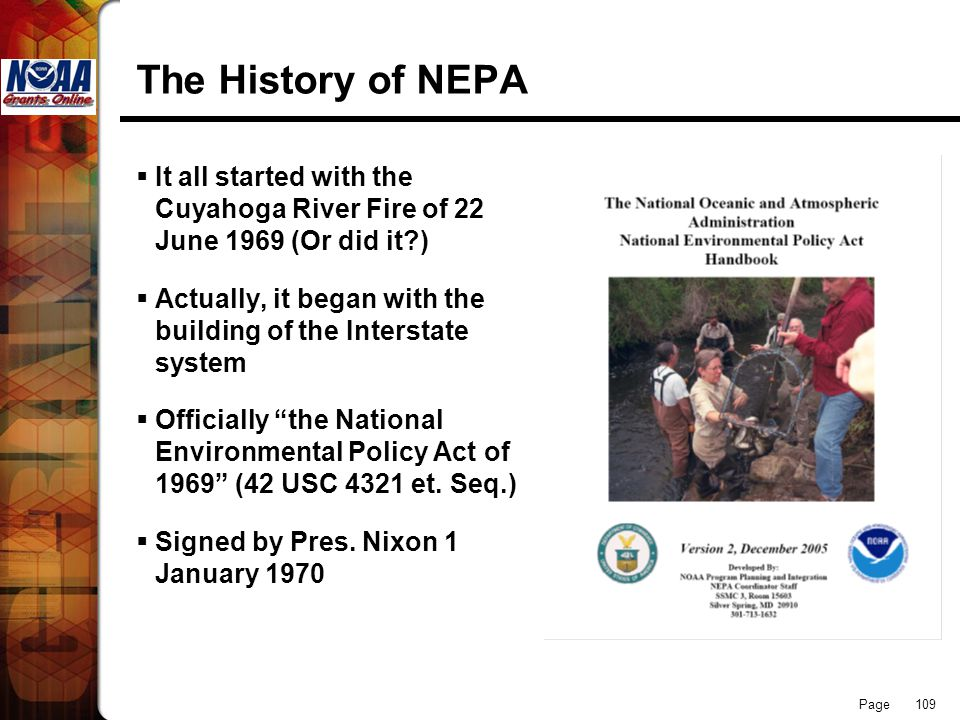 The History of NEPA It all started with the Cuyahoga River Fire of 22 June 1969 (Or did it )