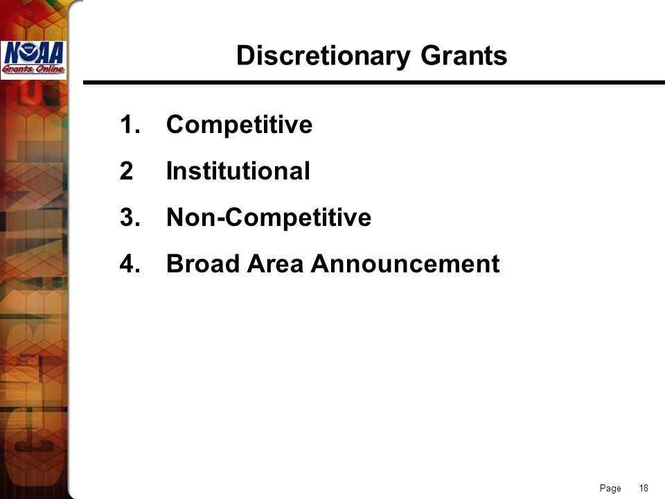 Discretionary Grants 1. Competitive 2 Institutional 3. Non-Competitive