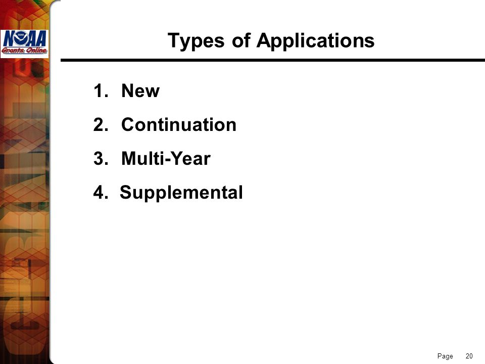 Types of Applications 1. New 2. Continuation 3. Multi-Year
