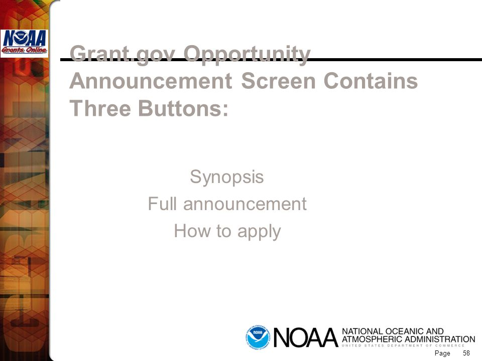 Grants Online Grant.gov Opportunity Announcement Screen Contains Three Buttons: Synopsis. Full announcement.