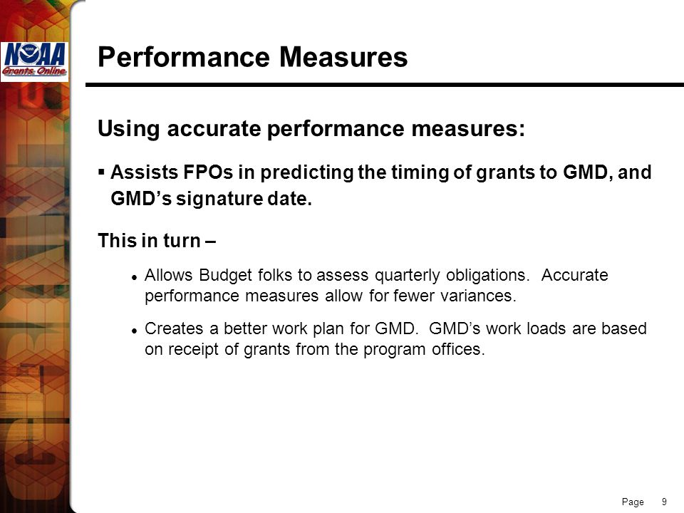 Performance Measures Using accurate performance measures: