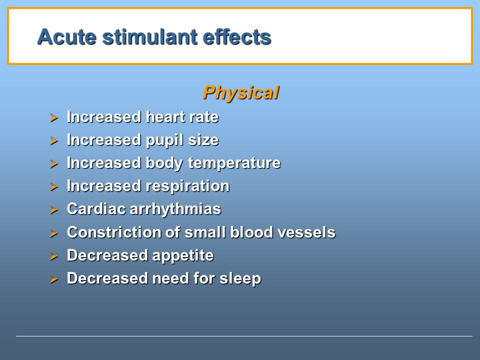 Acute stimulant effects