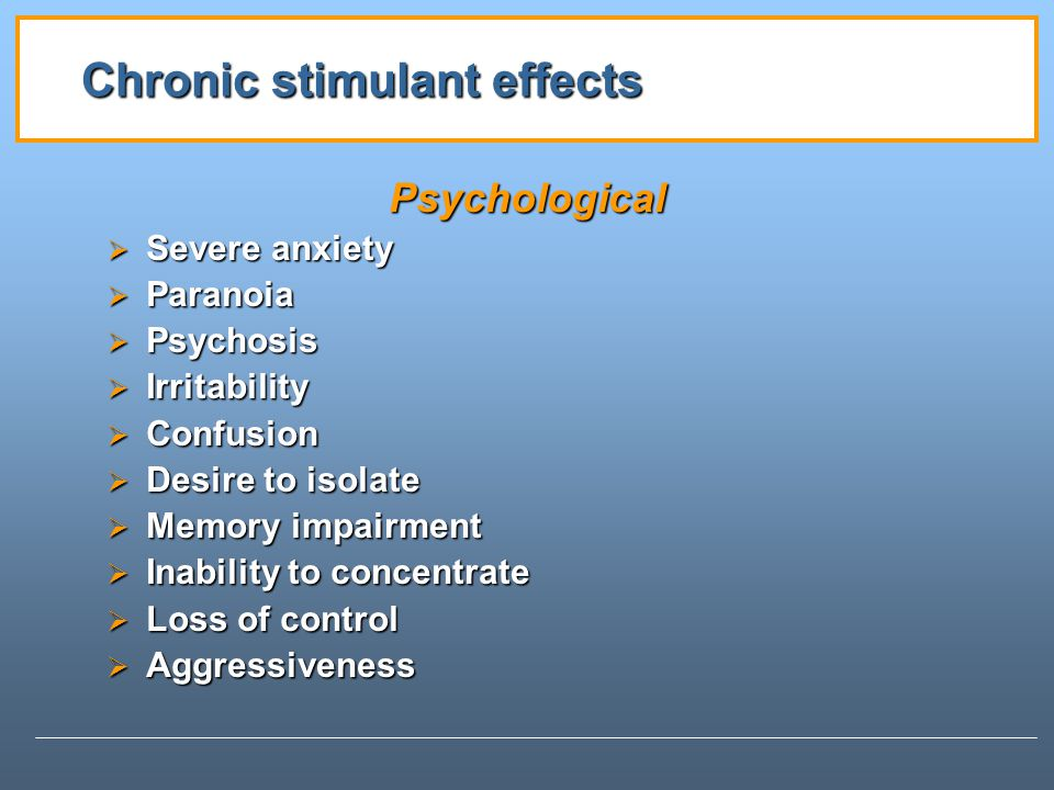 Chronic stimulant effects