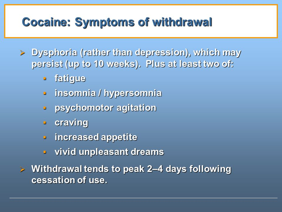 Cocaine: Symptoms of withdrawal