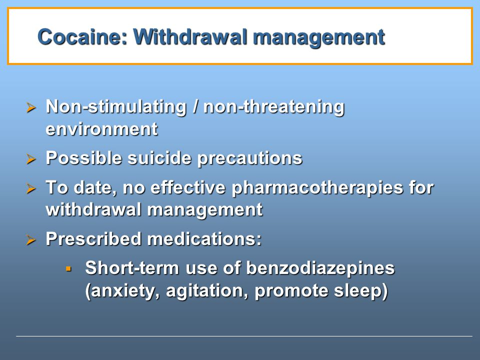 Cocaine: Withdrawal management