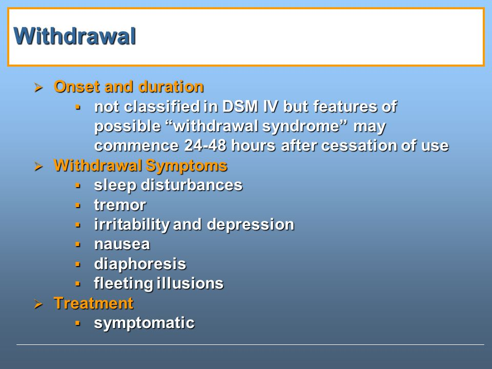 Withdrawal Onset and duration