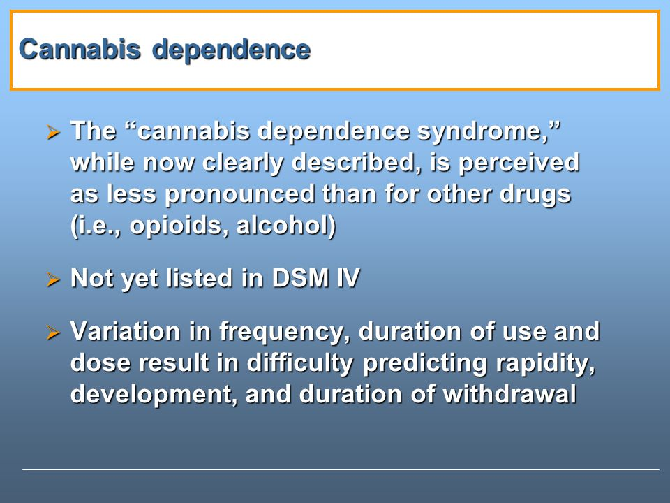 Cannabis dependence