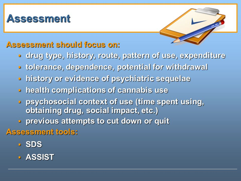 Assessment Assessment should focus on: