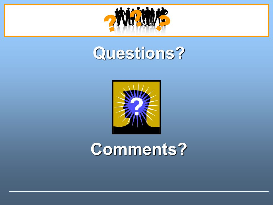 Questions Comments Instructions
