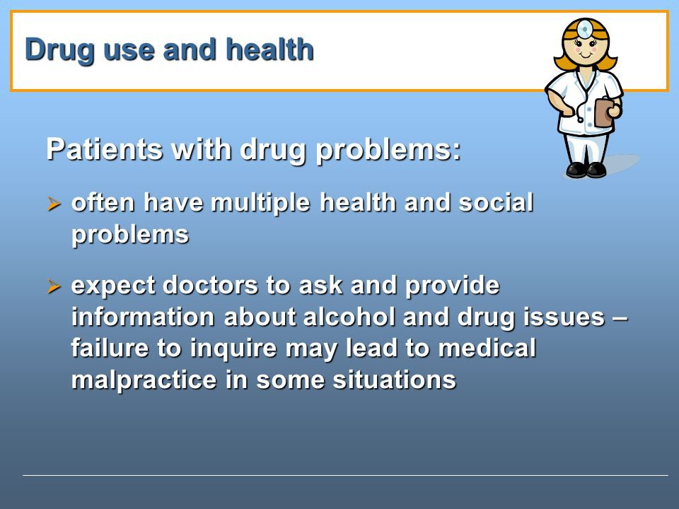 Patients with drug problems: