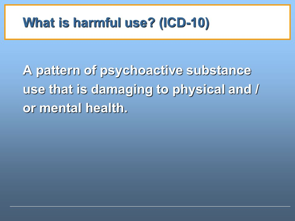 What is harmful use (ICD-10)