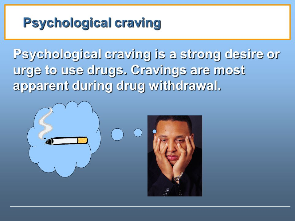 Psychological craving