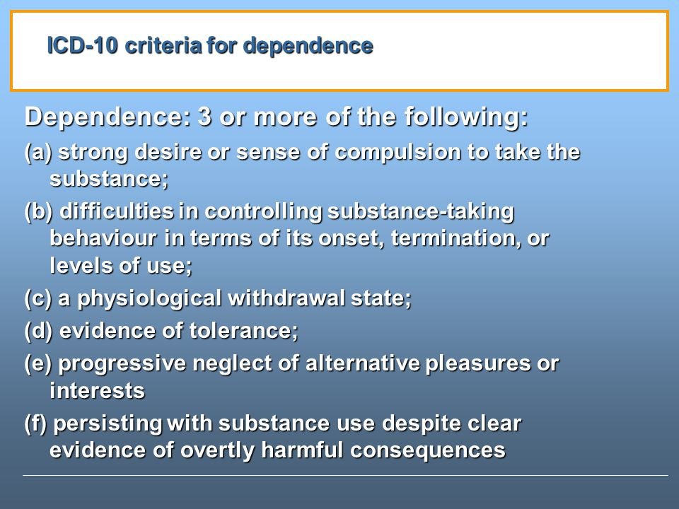 ICD-10 criteria for dependence
