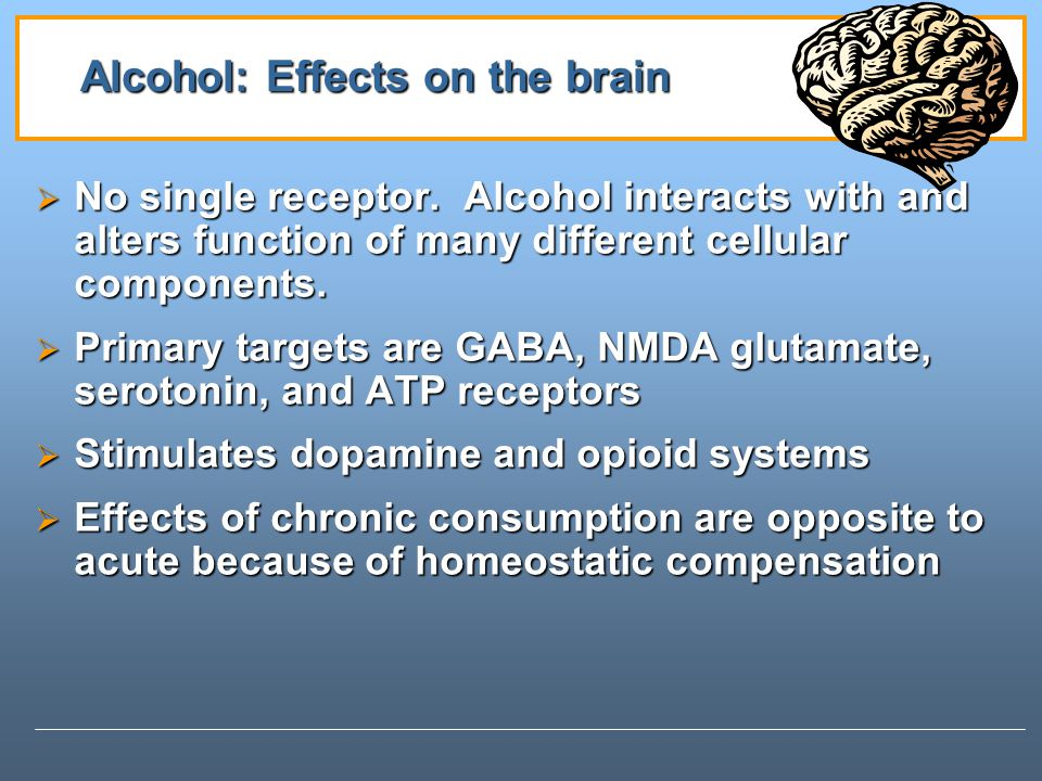 Alcohol: Effects on the brain