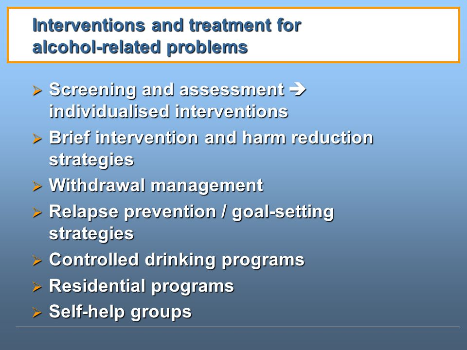 Interventions and treatment for alcohol-related problems