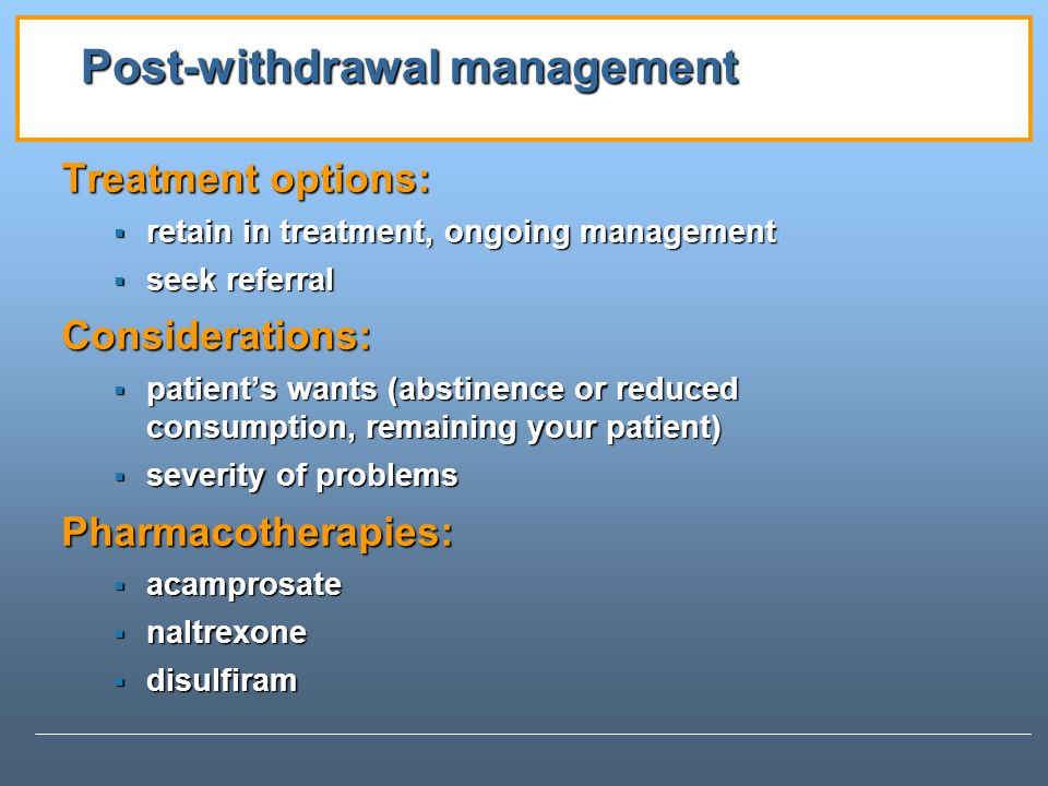 Post-withdrawal management