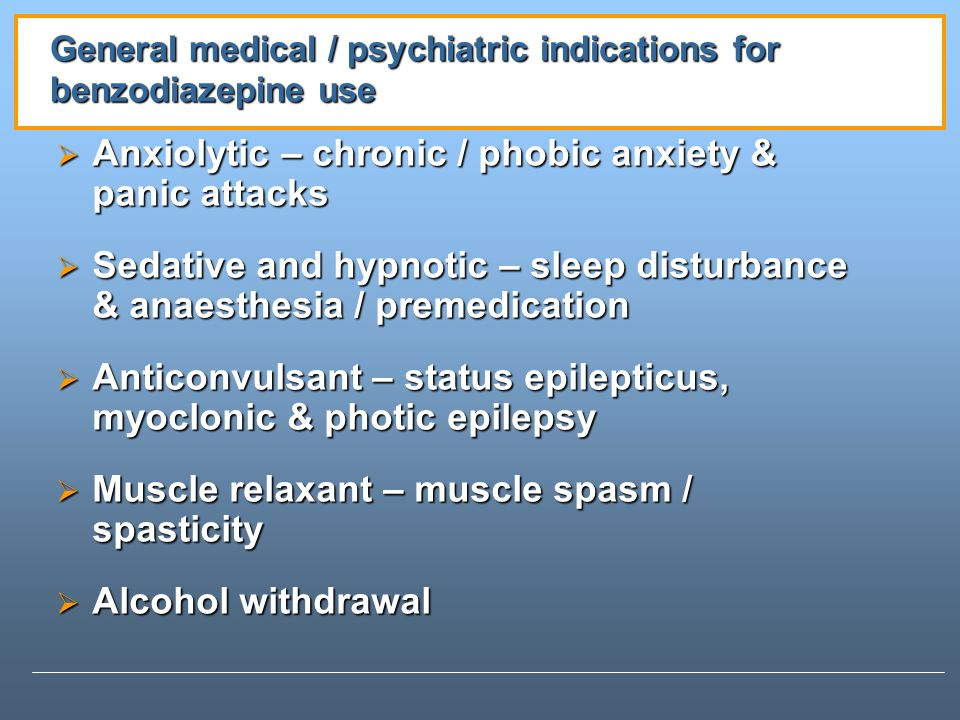 General medical / psychiatric indications for benzodiazepine use