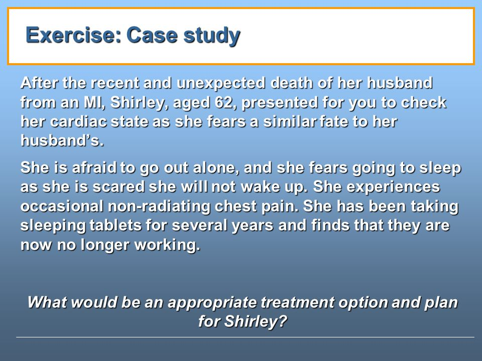 What would be an appropriate treatment option and plan for Shirley