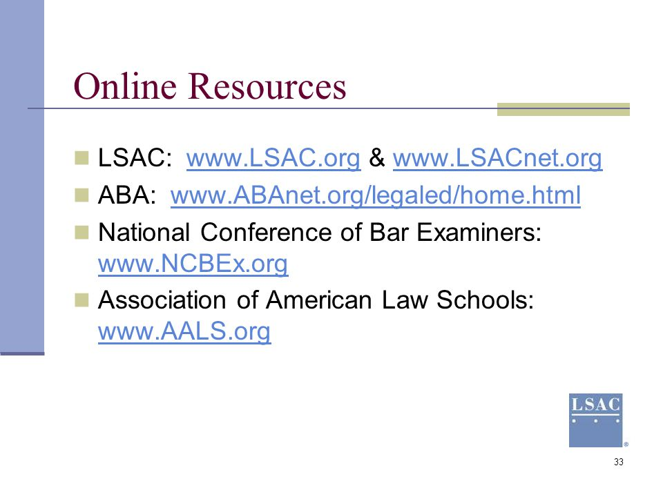 Online Resources LSAC: www.LSAC.org & www.LSACnet.org
