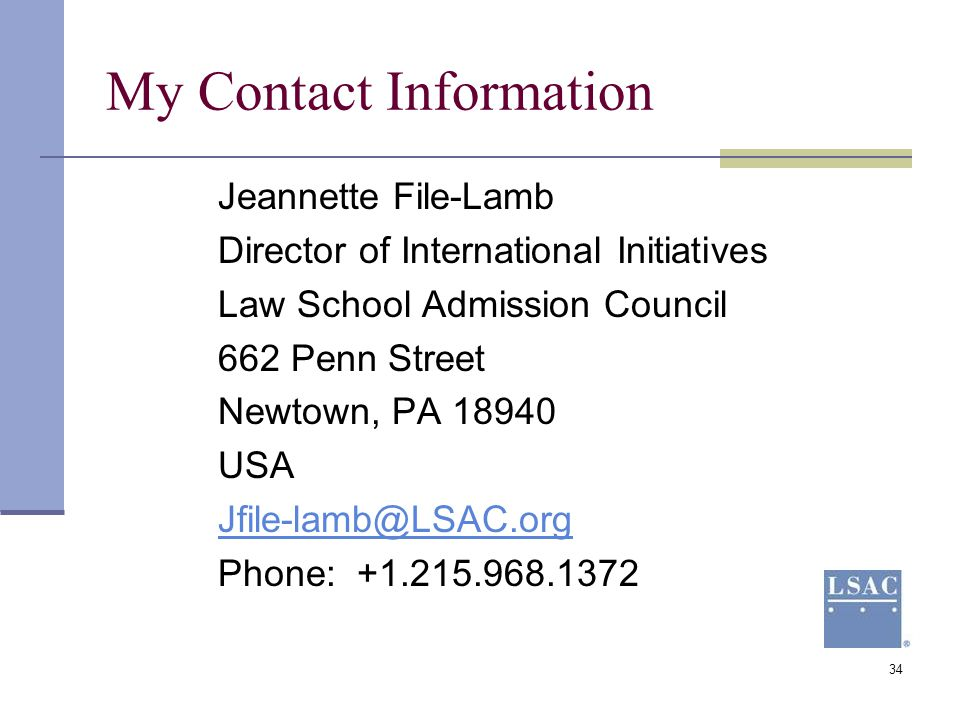 My Contact Information Jeannette File-Lamb. Director of International Initiatives. Law School Admission Council.