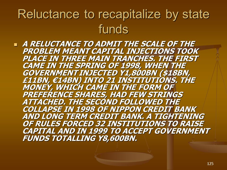 Reluctance to recapitalize by state funds
