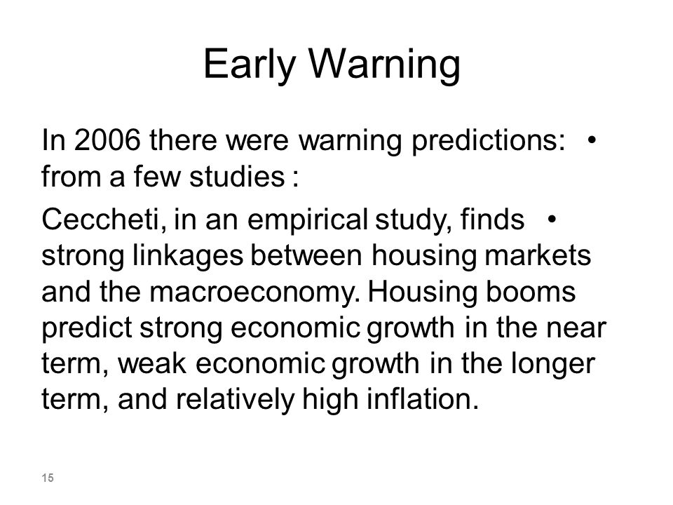 Early Warning In 2006 there were warning predictions: from a few studies :