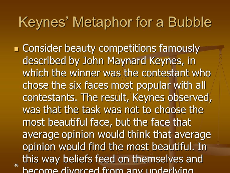 Keynes' Metaphor for a Bubble