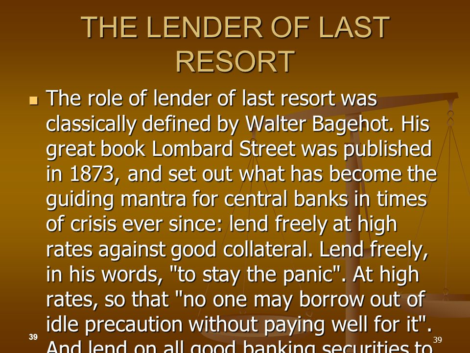 THE LENDER OF LAST RESORT