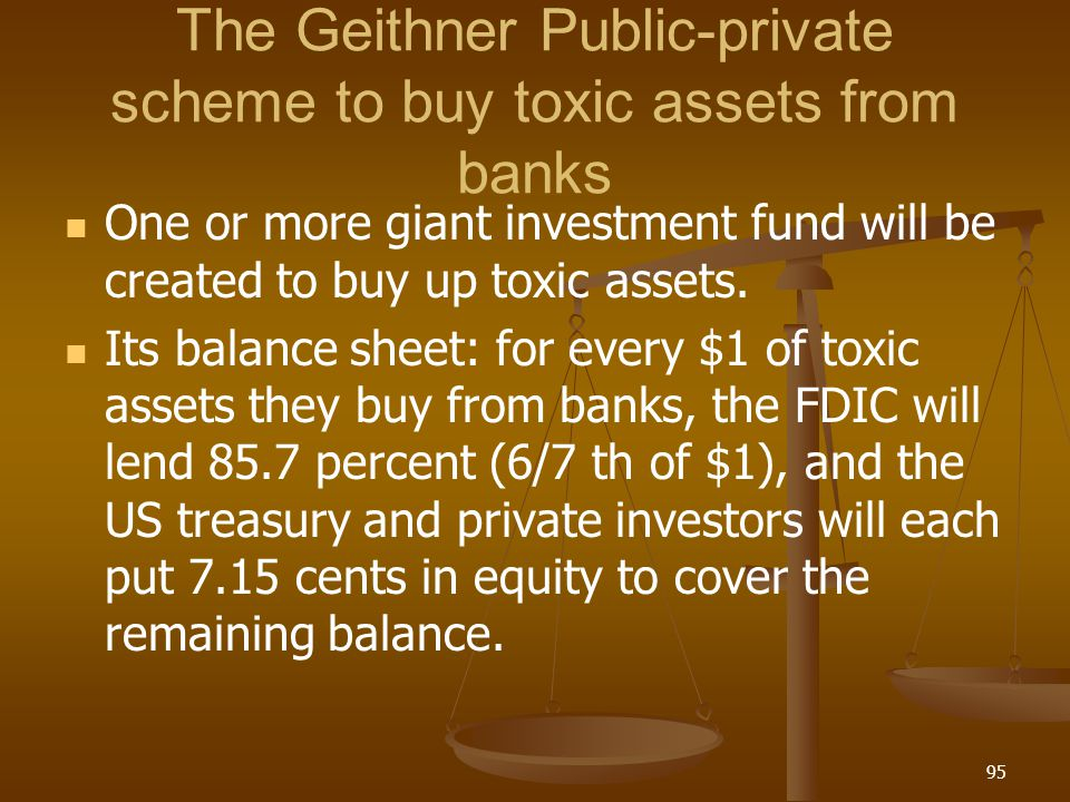 The Geithner Public-private scheme to buy toxic assets from banks