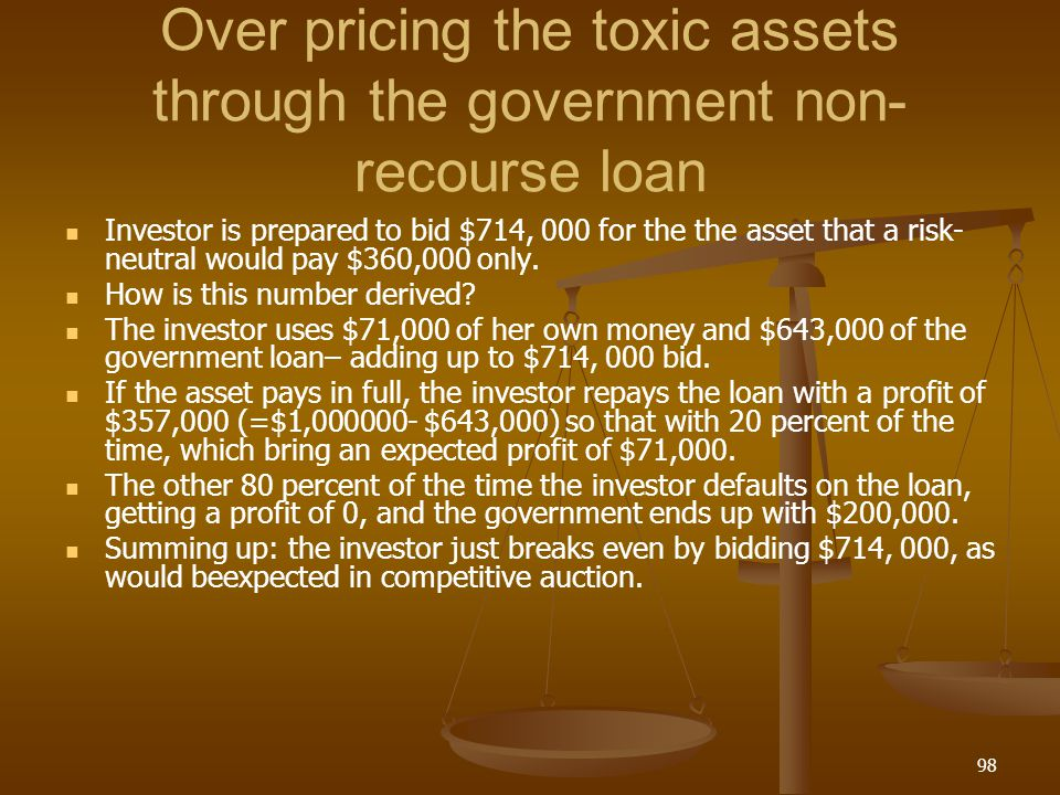 Over pricing the toxic assets through the government non-recourse loan