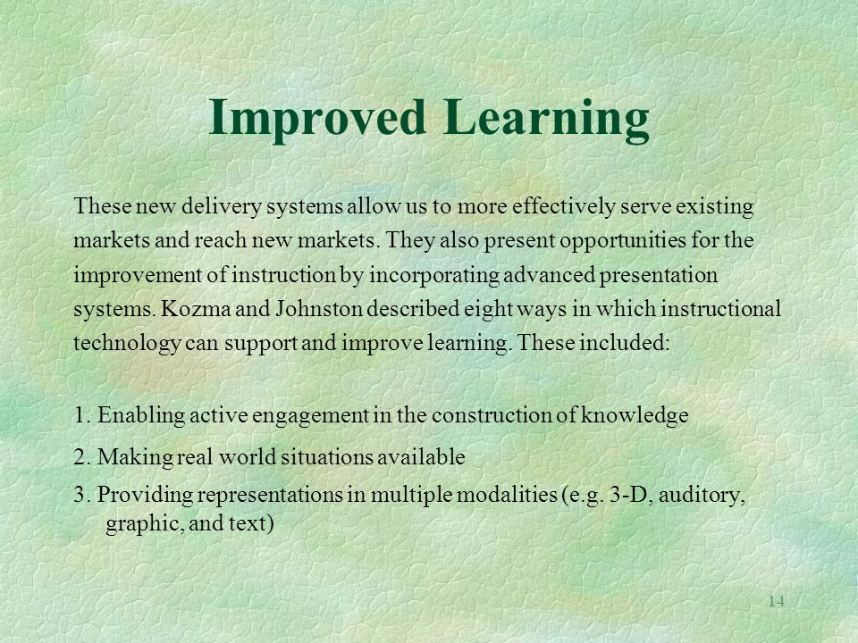 Improved Learning These new delivery systems allow us to more effectively serve existing.