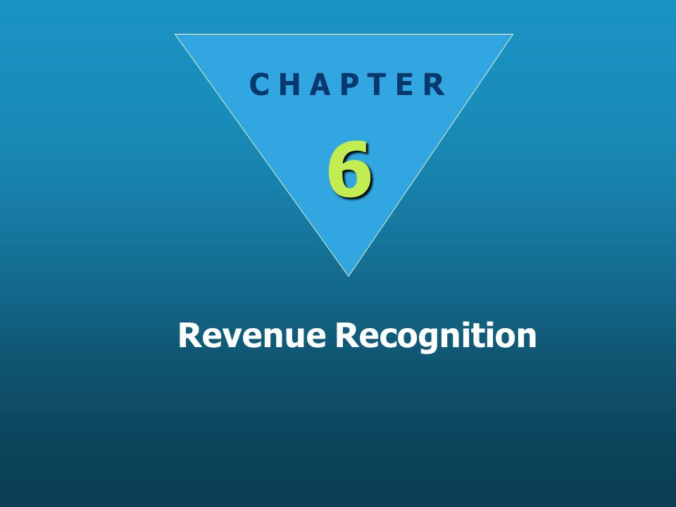 C H A P T E R 6 Revenue Recognition
